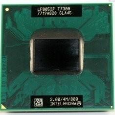 INTEL Pentium Core 2 Duo T7300 SLA45 socket P 478 p478 (ca t7500 t7100 )ca NOU - Procesor laptop