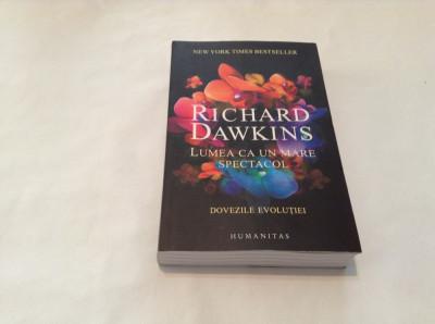Lumea ca un mare spectacol-Richard Dawkins-RF13/1 foto