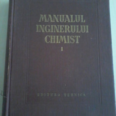 COSTIN D. NENITESCU , VIORICA IOAN - MANUALUL INGINERULUI CHIMIST (VOL.I)