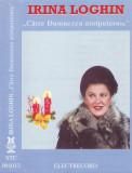 Caseta audio: Irina Loghin - Catre Dumnezeu atotputernic ( Electrecord - 001013)