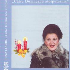 Caseta audio: Irina Loghin - Catre Dumnezeu atotputernic ( Electrecord - 001013) - Muzica Sarbatori, Casete audio