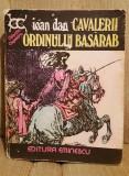 CAVALERII ORDINULUI BASARAB-IOAN DAN, Ioan Dan