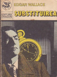 EDGAR WALLACE - SUBSTITUIREA, Edgar Wallace
