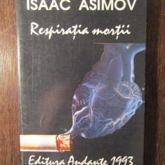 ISAAC ASIMOV - RESPIRATIA MORTII - Carte SF