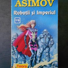ISAAC ASIMOV - ROBOTII SI IMPERIUL - Carte SF