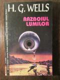 RAZBOIUL LUMILOR - H G WELLS, H.G. Wells