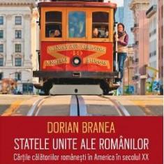 Statele Unite ale romanilor - Dorian Branea