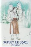 Suflet de copil - Monahia Paraschiva Avadanei