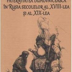 Paternitatea duhovniceasca in Rusia secolelor al XVIII-lea si al XIX-lea - Vladimir Lossky