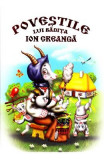 Povestile lui badita Ion Creanga, ion creanga