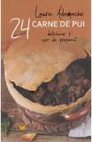 24 de retete: Carne de pui delicioase si usor de preparat - Laura Adamache