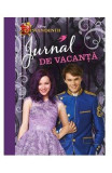 Disney - Descendentii. Jurnal de vacanta
