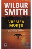 Vremea mortii - Wilbur Smith, Wilbur Smith
