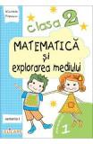 Matematica si explorarea mediului Clasa 2 Sem.1 Varianta I - Nicoleta Popescu