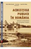 Achizitiile publice in Romania - Daniel Mihail Sandru, Irina Alexe