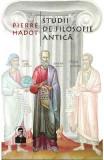 Studii de filosofie antica - Pierre Hadot