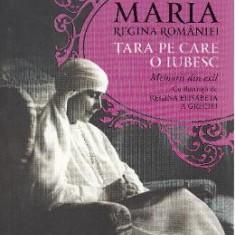 Tara pe care o iubesc - Maria, Regina Romaniei