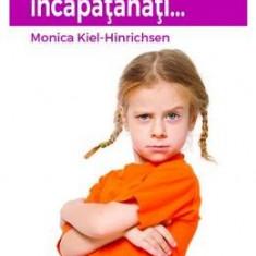 De ce sunt copiii incapatanati... - Monica Kiel-Hinrichsen - Carte Ghidul mamei