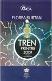 Tren printre zodii - Florea Burtan