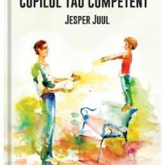 Copilul tau competent - Jesper Juul