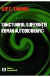 Sanctuarul suferintei - Ilie C. Zaharia