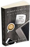 Mindfulness: munca, sex si bani - Chogyam Trungpa