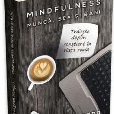 Mindfulness: munca, sex si bani - Chogyam Trungpa - Carte ezoterism