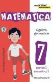 Matematica - Clasa 7. Partea I. Sem. 1 - Consolidare - Anton Negrila, Maria Negrila