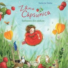 Zana Capsunica. Serbarea din padure - Stefanie Dahle
