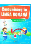 Comunicare in limba romana - Caietul elevului - cls 1 - Model A - Marinela Chiriac, Sonica Dumitru
