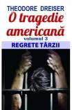 O tragedie americana vol.3: Regrete tarzii - Theodore Dreiser
