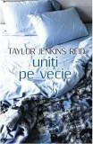 Uniti pe vecie - Taylor Jenkins Reid