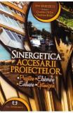 Sinergetica accesarii proiectelor - Ion Vasilescu, Claudiu Cicea, Cristian Busu