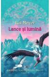 Lance si lumina - Kai Meyer