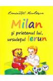 Milan si prietenul lui, ursuletul Ierun - Luminita Nicolescu