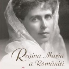 Insemnari zilnice vol.10 - Regina Maria a Romaniei - Biografie