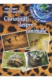 Curiozitati despre animale - Adina Grigore, Adina Grigore