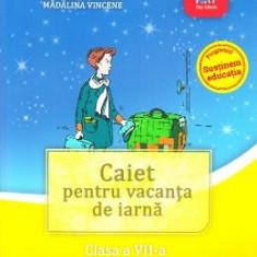 Caiet pentru vacanta de iarna - Clasa 7 - (Lectura si scriere creativa) - Marilena Serban, Madalina Vincene