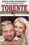 Torente vol.1: Iubire tradata - Marie-Anne Desmarest, Marie-Anne Desmarest