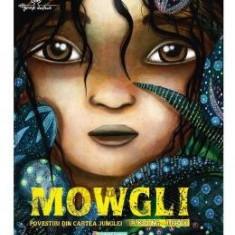 Mowgli. Povestiri din Cartea Junglei - Rudyard Kipling, Maxime Rovere, Justine Brax - Carte educativa