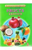 Fructe exotice - Cartonase - Silvia Ursache, Silvia Ursache
