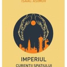 Imperiul: Curentii spatiului - Isaac Asimov