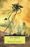Razboiul lumilor - H.G. Wells, H.G. Wells