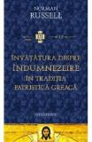 Invatatura despre indumnezeire in traditia patristica greaca - Norman Russell