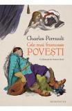 Cele mai frumoase povesti - Charles Perrault, Charles Perrault