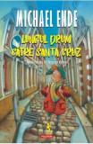 Lungul drum catre Santa Cruz - Michael Ende, Michael Ende