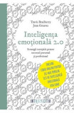 Inteligenta emotionala 2.0 - Travis Bradberry, Jean Greaves