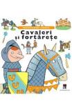 Cavaleri si fortarete - Minienciclopedii Larousse