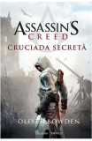 Cruciada secreta. Seria Assassin's Creed. Vol.3 - Oliver Bowden