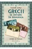 Grecii Se Intorc In Romania - Tudor Dinu